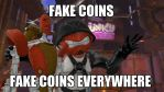 Fake Coins, Fake Coins Everywhere by PrawnBoy101