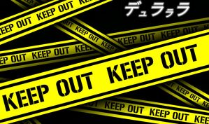 Keep Out - Durarara!! by LoveGrave