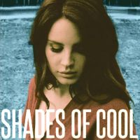 Lana Del Rey - Shades Of Cool by UltraviolenceHeart