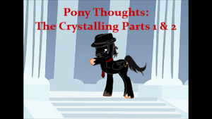 Pony Thoughts: The Crystalling by Blackbird2