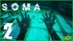 [SOMA] - Part 2 - WHAT THE HELL AM I?!?!?! by GEEKsomniac