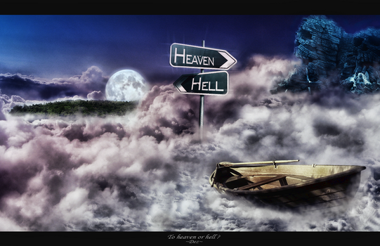 To Heaven or Hell ? *update* by rydss
