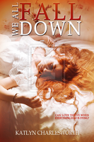 We All Fall Down by  Katlyn Charlesworth by six-fears