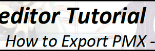 PMXeditor Tutorial - PMX to PMD by mmdyesbutterfly