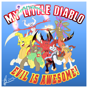 My Little Diablo: Evil is Awesome by Bryan-Lobdell