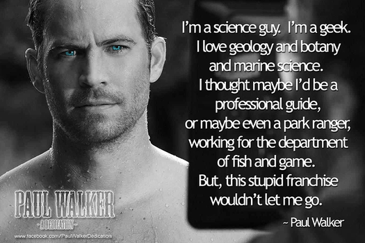 Paul Walker S Best Quote: Explore Paulwalkerdedication On
