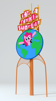 It's a Pinkie World! Sign (Disney Parody) by discopears