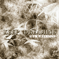Keep Dreaming GIMP version by ThaSprout
