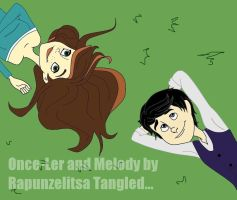 Once Ler and Melody forever love... by RapunzelitsaTangled