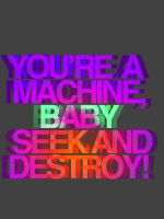 You're a machine, baby by fezzonfffire