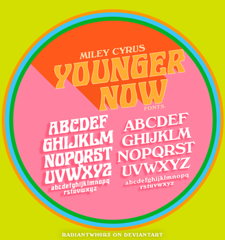 Miley Cyrus - Younger Now / Fonts by RADIANTWH0R3