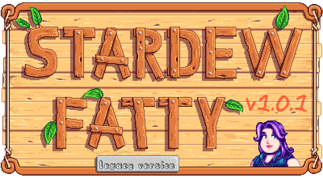 Stardew Fatty Mod v1.0.1 (legacy version) by NotAHugeSecret